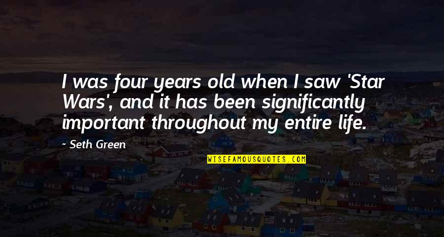 My Old Life Quotes By Seth Green: I was four years old when I saw