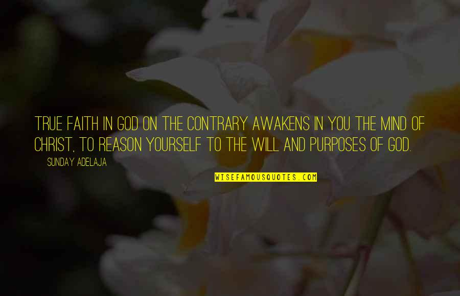My Other Half Friendship Quotes By Sunday Adelaja: True faith in God on the contrary awakens