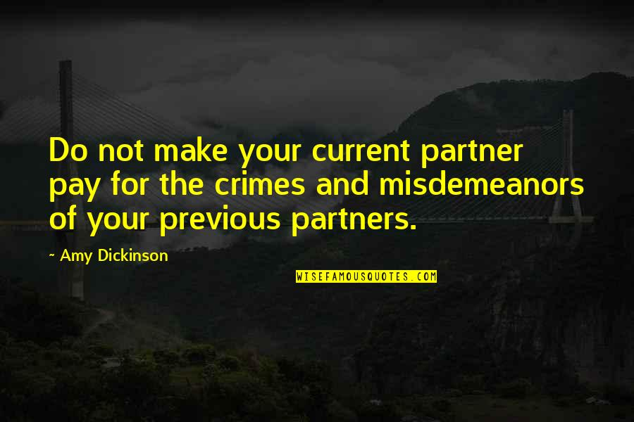 My Partners In Crime Quotes By Amy Dickinson: Do not make your current partner pay for