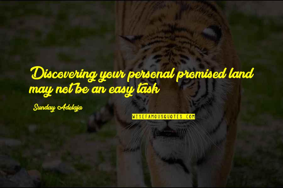 My Promised Land Quotes By Sunday Adelaja: Discovering your personal promised land may not be