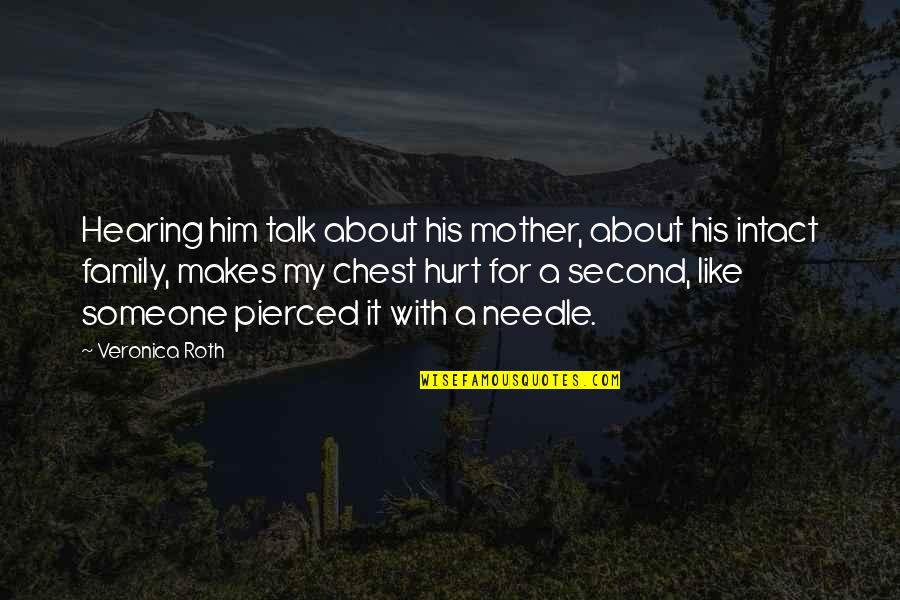 My Second Love Quotes By Veronica Roth: Hearing him talk about his mother, about his