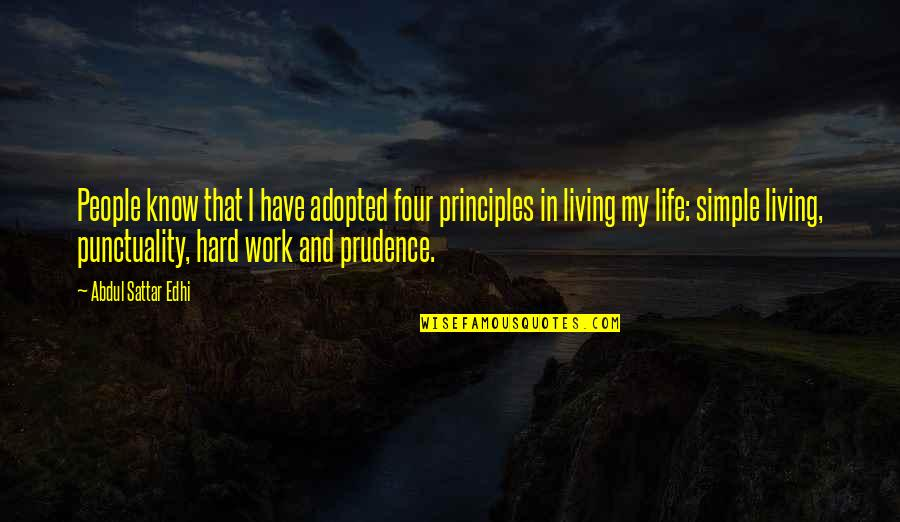 My Simple Life Quotes By Abdul Sattar Edhi: People know that I have adopted four principles