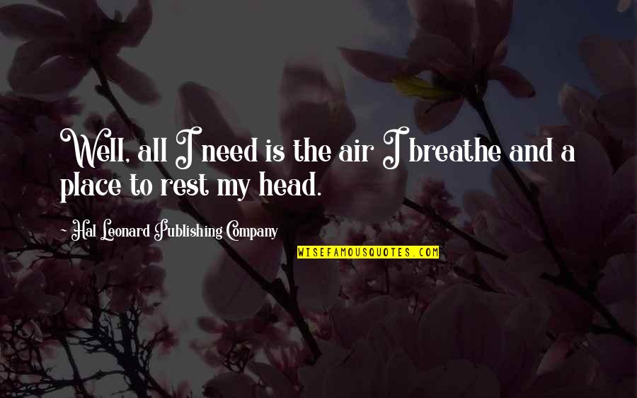 My Simple Life Quotes By Hal Leonard Publishing Company: Well, all I need is the air I