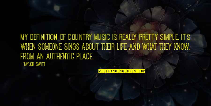 My Simple Life Quotes By Taylor Swift: My definition of country music is really pretty