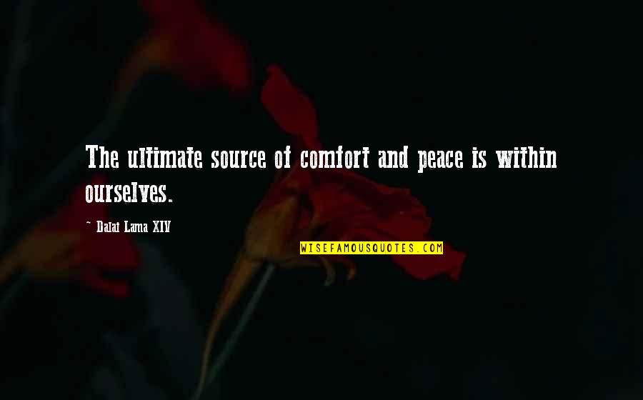 My Source Of Inspiration Quotes By Dalai Lama XIV: The ultimate source of comfort and peace is