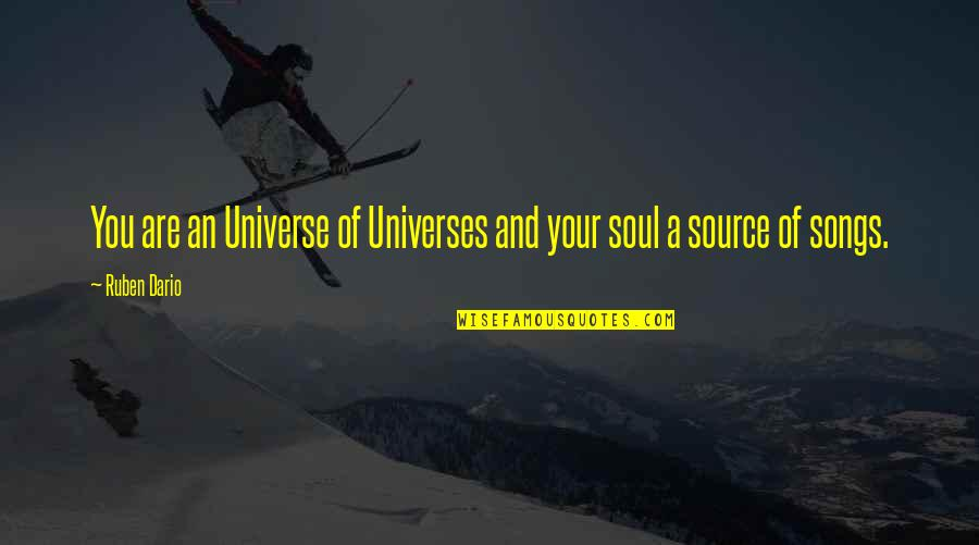 My Source Of Inspiration Quotes By Ruben Dario: You are an Universe of Universes and your