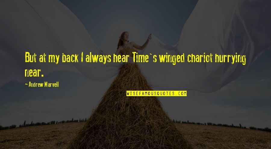 My Time Is Near Quotes By Andrew Marvell: But at my back I always hear Time's