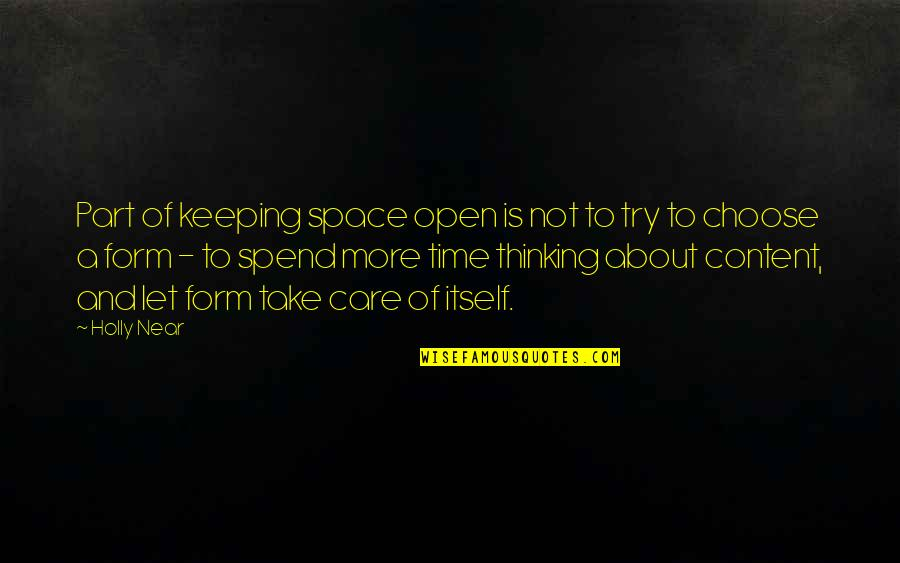 My Time Is Near Quotes By Holly Near: Part of keeping space open is not to