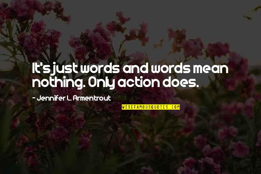 My Words Mean Nothing Quotes By Jennifer L. Armentrout: It's just words and words mean nothing. Only