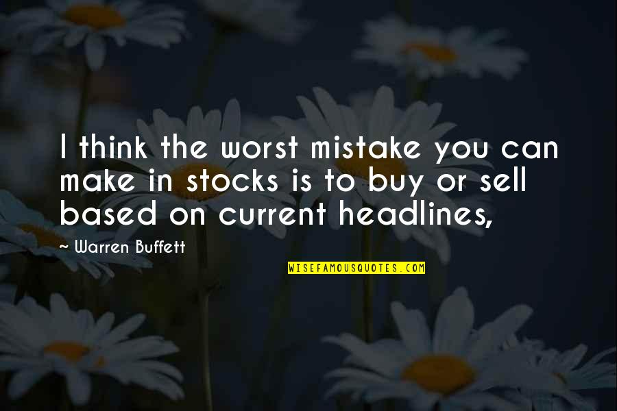 My Worst Mistake Quotes By Warren Buffett: I think the worst mistake you can make