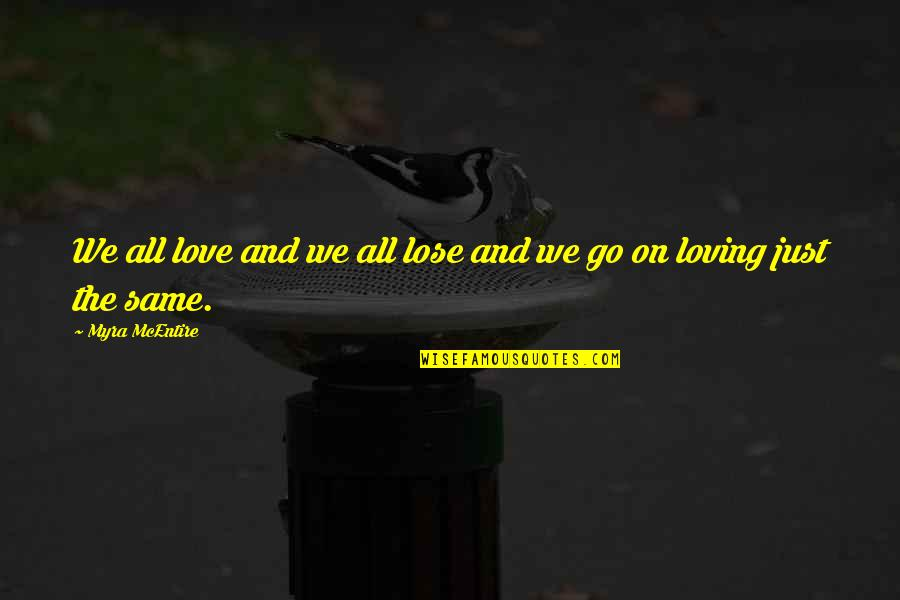 Myra Mcentire Quotes By Myra McEntire: We all love and we all lose and