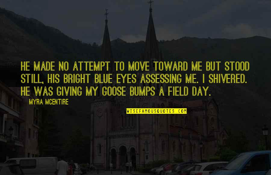 Myra Mcentire Quotes By Myra McEntire: He made no attempt to move toward me