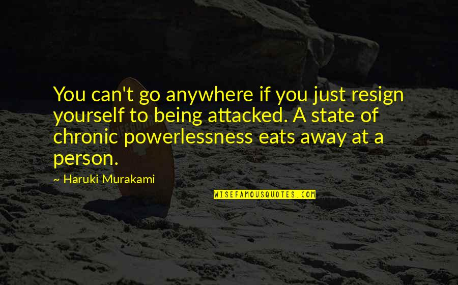 Myspace Hot Comments Quotes By Haruki Murakami: You can't go anywhere if you just resign