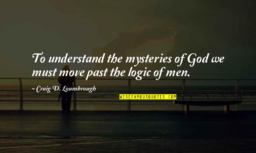 Mystery Of God Bible Quotes By Craig D. Lounsbrough: To understand the mysteries of God we must