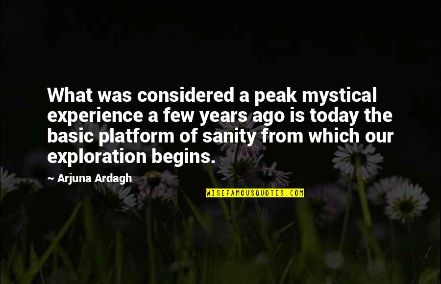 Mystical Experiences Quotes By Arjuna Ardagh: What was considered a peak mystical experience a