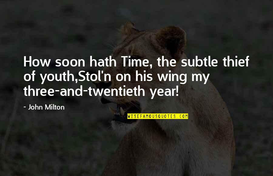 N-secure Quotes By John Milton: How soon hath Time, the subtle thief of