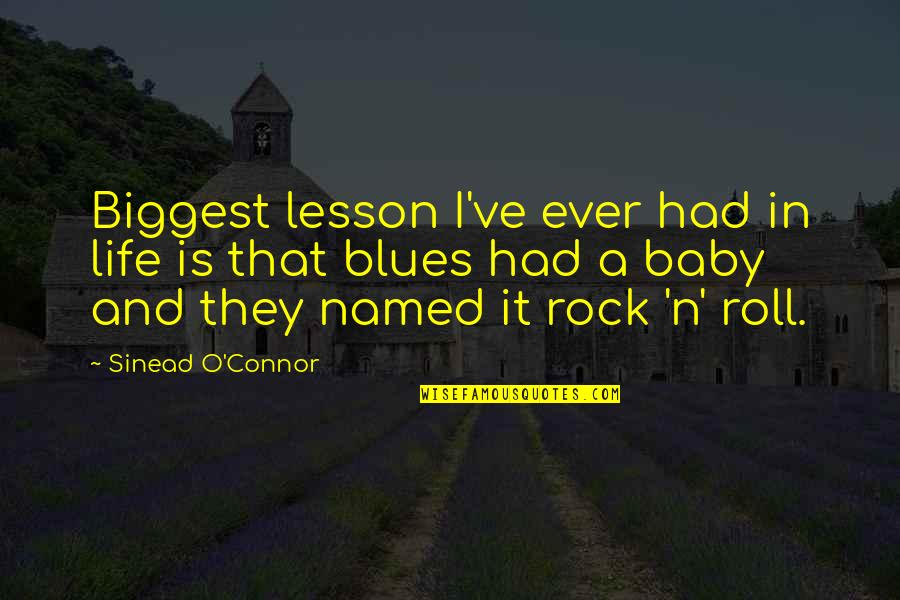 N-secure Quotes By Sinead O'Connor: Biggest lesson I've ever had in life is