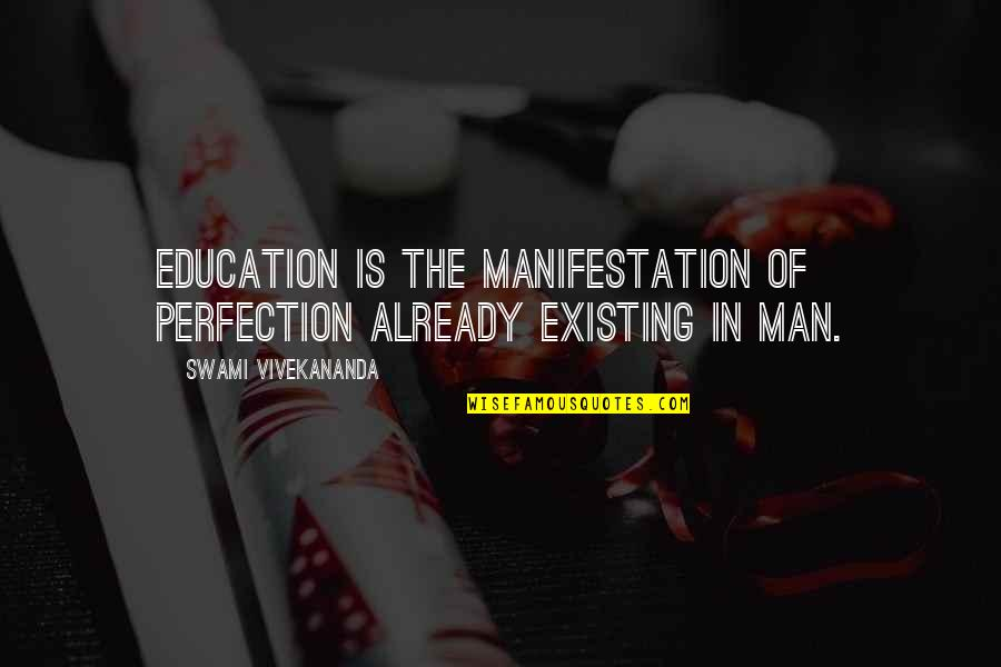 Naacp Founders Quotes By Swami Vivekananda: Education is the manifestation of perfection already existing