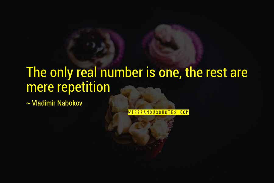 Nabokov Quotes By Vladimir Nabokov: The only real number is one, the rest