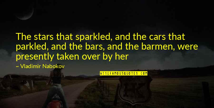 Nabokov Quotes By Vladimir Nabokov: The stars that sparkled, and the cars that