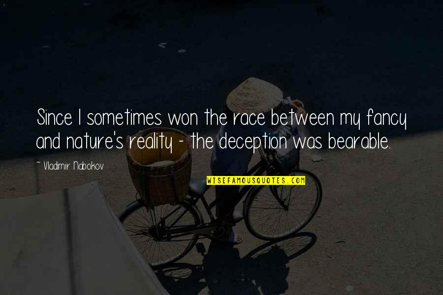 Nabokov Quotes By Vladimir Nabokov: Since I sometimes won the race between my
