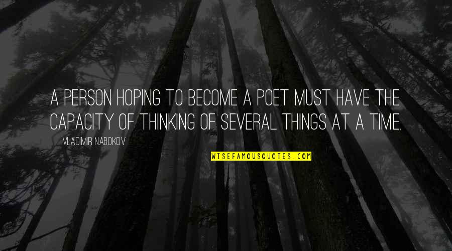 Nabokov Quotes By Vladimir Nabokov: A person hoping to become a poet must