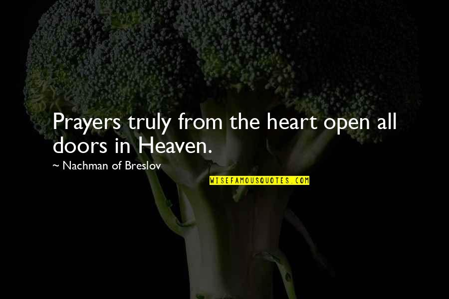 Nachman Of Breslov Quotes By Nachman Of Breslov: Prayers truly from the heart open all doors