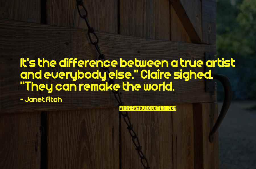 Nacho Novo Quotes By Janet Fitch: It's the difference between a true artist and