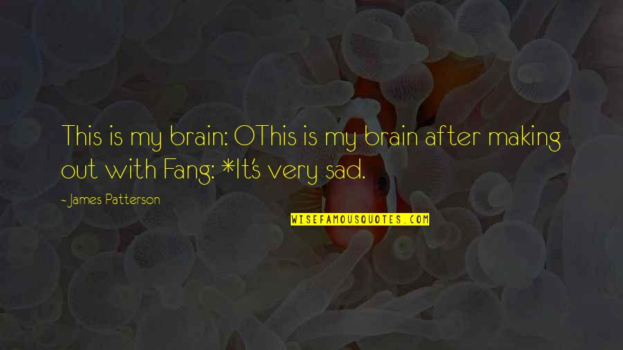 Nadan Quotes By James Patterson: This is my brain: OThis is my brain