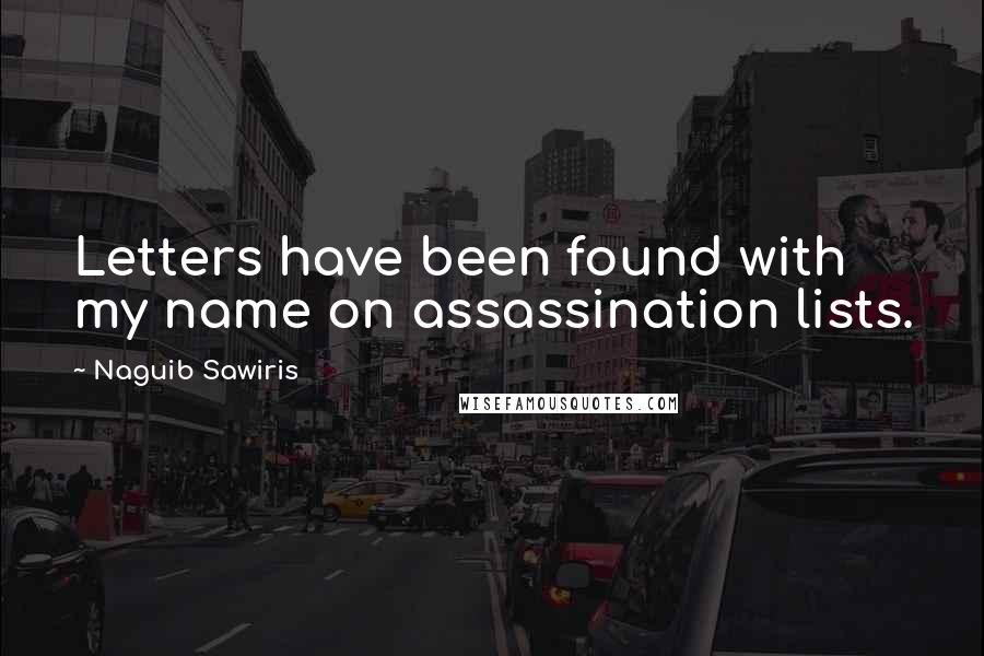 Naguib Sawiris quotes: Letters have been found with my name on assassination lists.