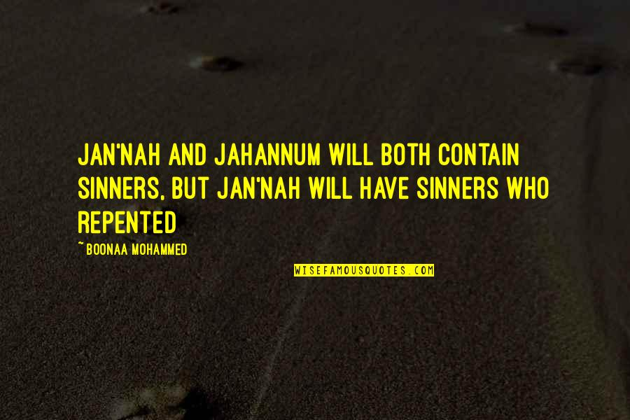 Nah Quotes By Boonaa Mohammed: Jan'nah and Jahannum will both contain sinners, but