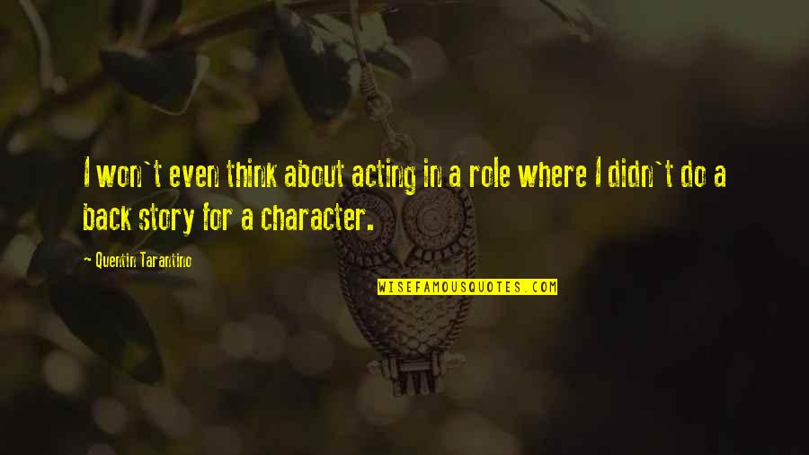 Nahum Quotes By Quentin Tarantino: I won't even think about acting in a