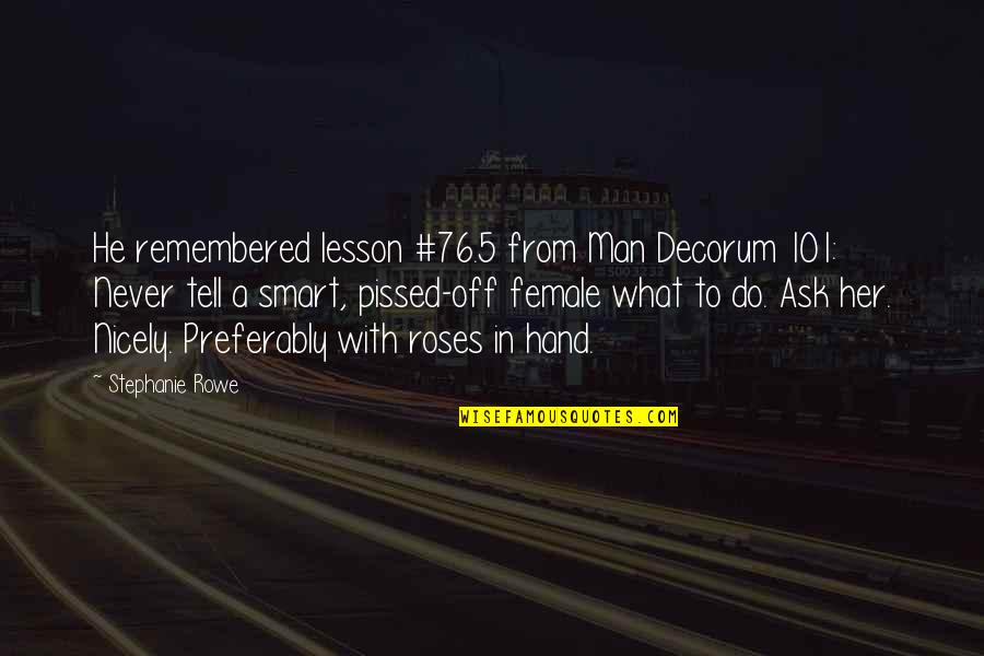 Nahum Quotes By Stephanie Rowe: He remembered lesson #76.5 from Man Decorum 101: