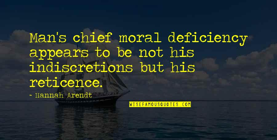 Nakakainis Quotes By Hannah Arendt: Man's chief moral deficiency appears to be not
