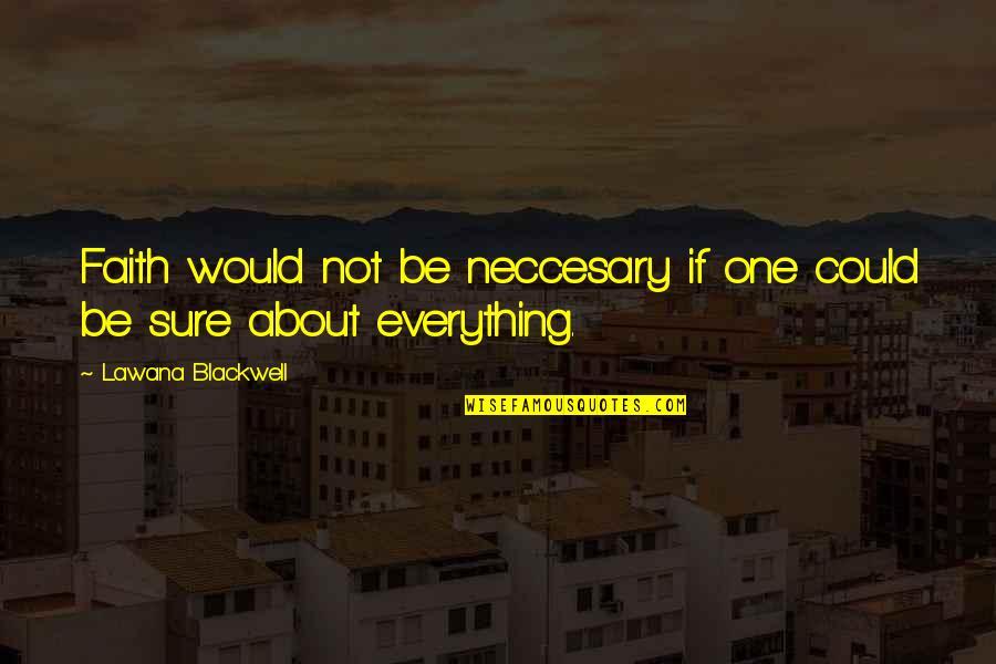 Nakakapagod Ang Buhay Quotes By Lawana Blackwell: Faith would not be neccesary if one could