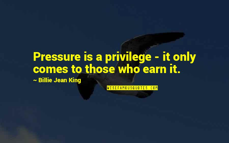 Nakita Ko Si Crush Quotes By Billie Jean King: Pressure is a privilege - it only comes