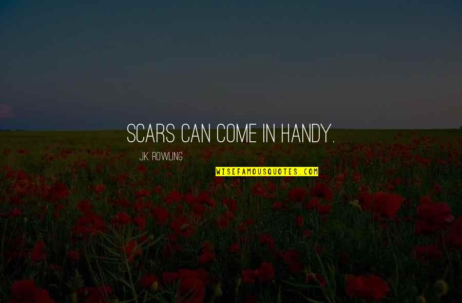 Nakita Ko Si Crush Quotes By J.K. Rowling: Scars can come in handy.