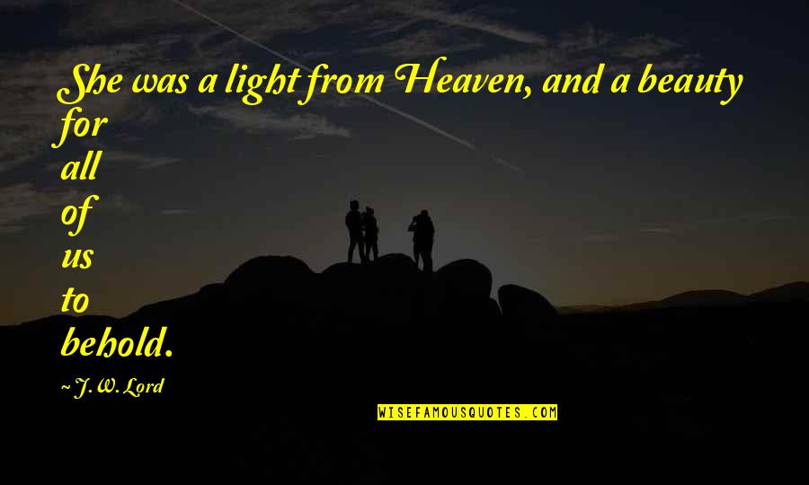 Nalla Tamil Quotes By J.W. Lord: She was a light from Heaven, and a
