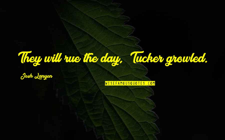 """Names Day Quotes By Josh Lanyon: They will rue the day,"""" Tucker growled."""