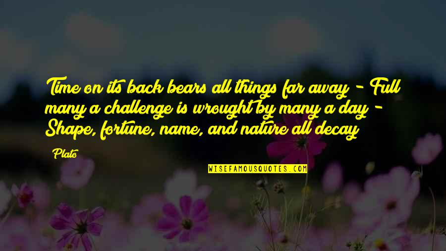 Names Day Quotes By Plato: Time on its back bears all things far