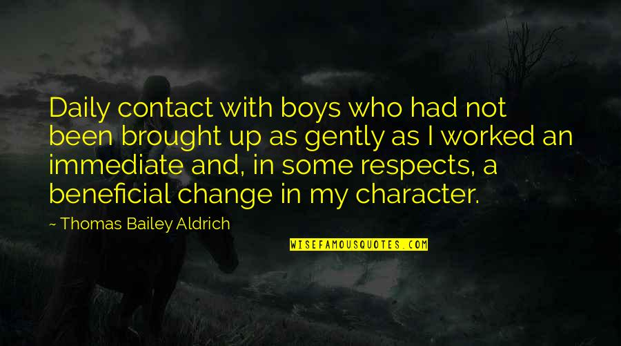 Names Day Quotes By Thomas Bailey Aldrich: Daily contact with boys who had not been