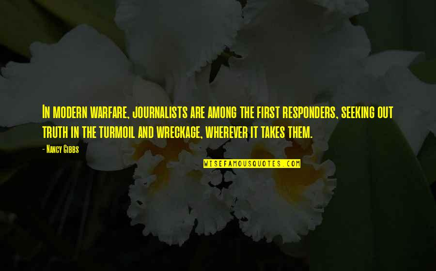 Nancy Quotes By Nancy Gibbs: In modern warfare, journalists are among the first