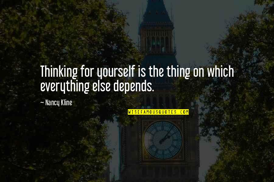 Nancy Quotes By Nancy Kline: Thinking for yourself is the thing on which