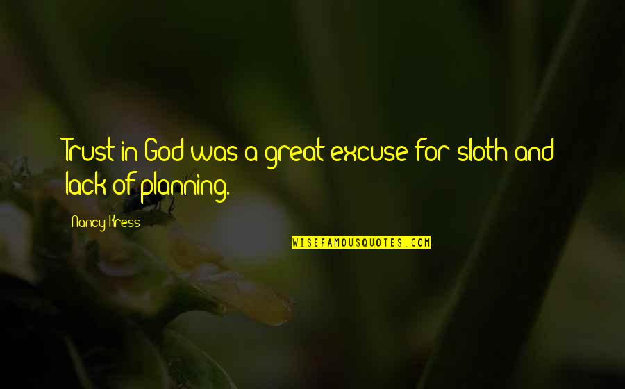 Nancy Quotes By Nancy Kress: Trust in God was a great excuse for