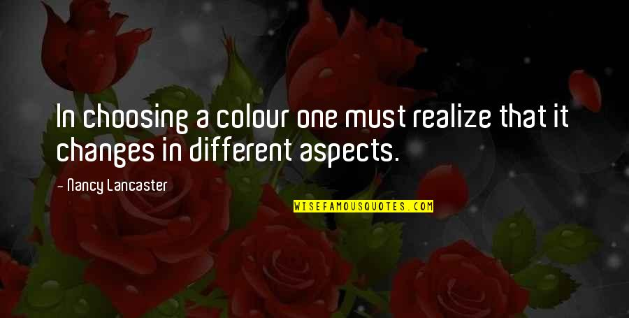Nancy Quotes By Nancy Lancaster: In choosing a colour one must realize that