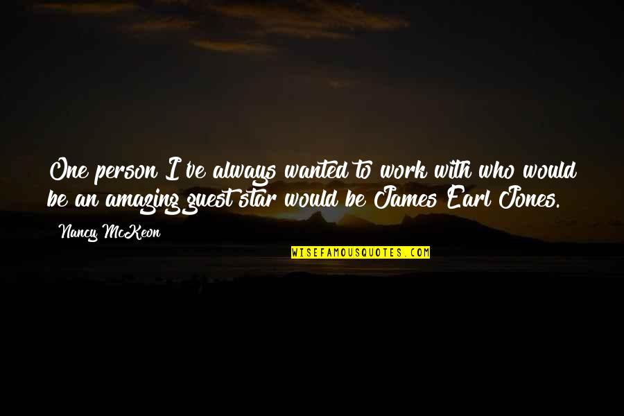 Nancy Quotes By Nancy McKeon: One person I've always wanted to work with