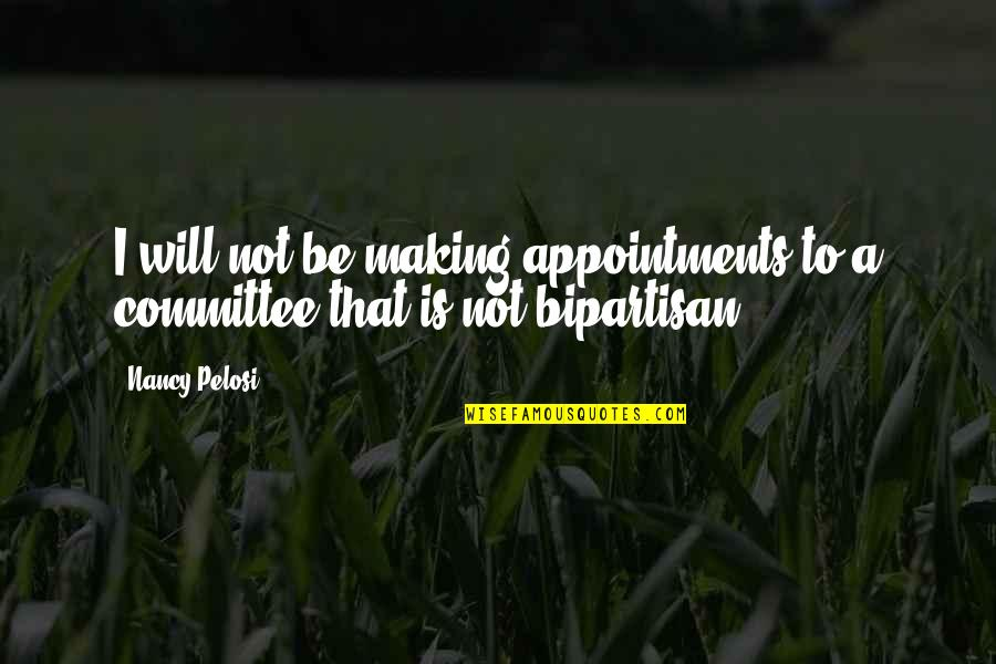 Nancy Quotes By Nancy Pelosi: I will not be making appointments to a