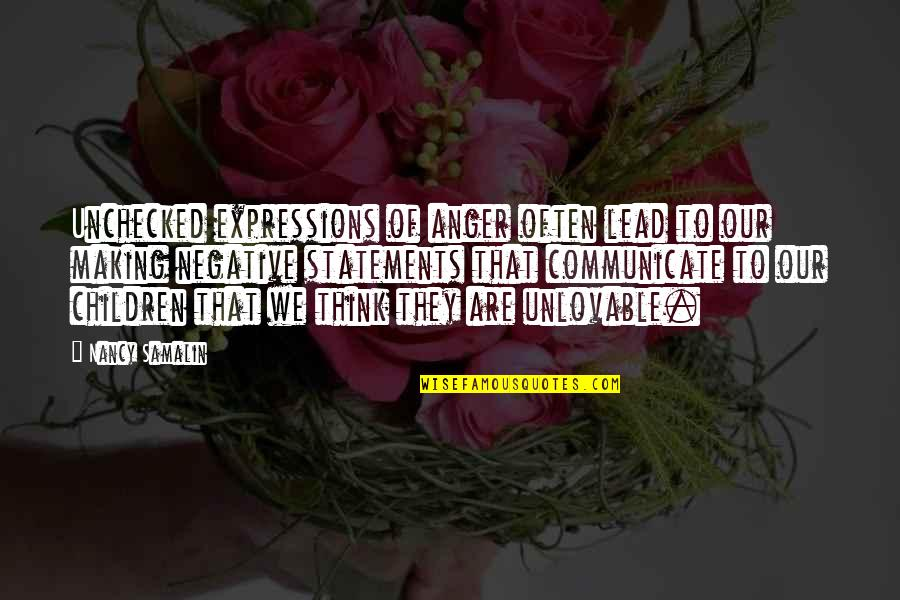 Nancy Quotes By Nancy Samalin: Unchecked expressions of anger often lead to our