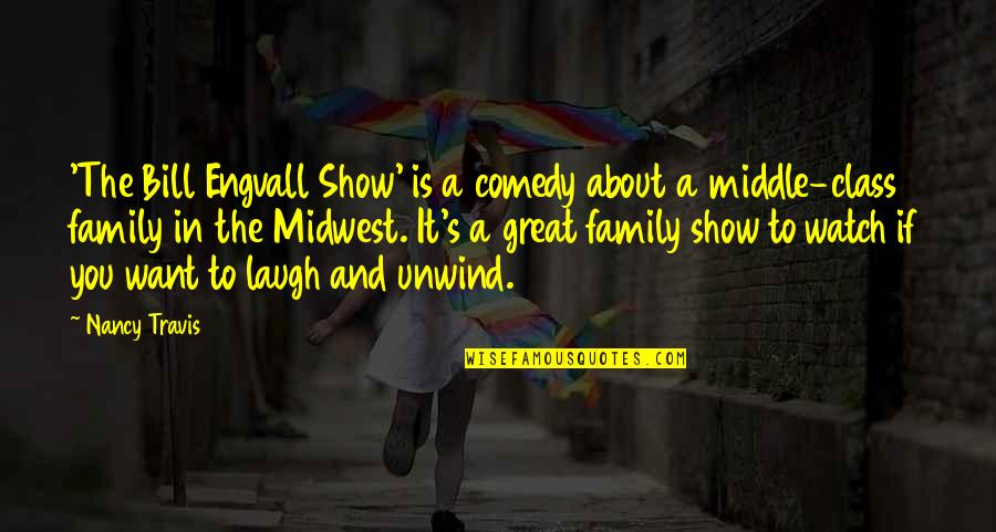 Nancy Quotes By Nancy Travis: 'The Bill Engvall Show' is a comedy about