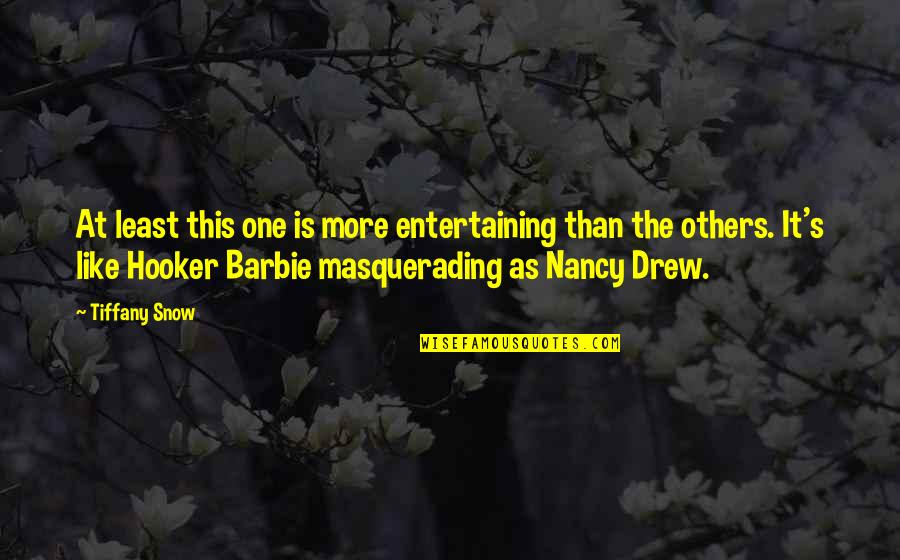 Nancy Quotes By Tiffany Snow: At least this one is more entertaining than